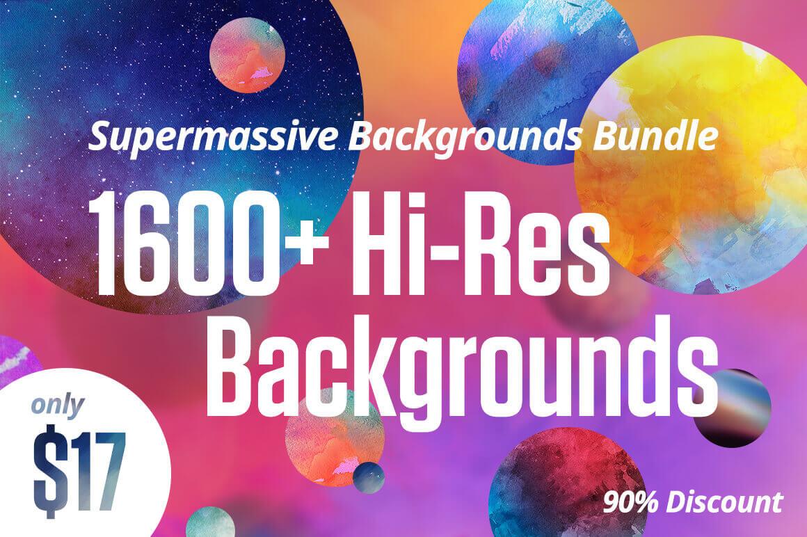 Supermassive 1600+ Hi-Res Backgrounds Bundle - only $17!