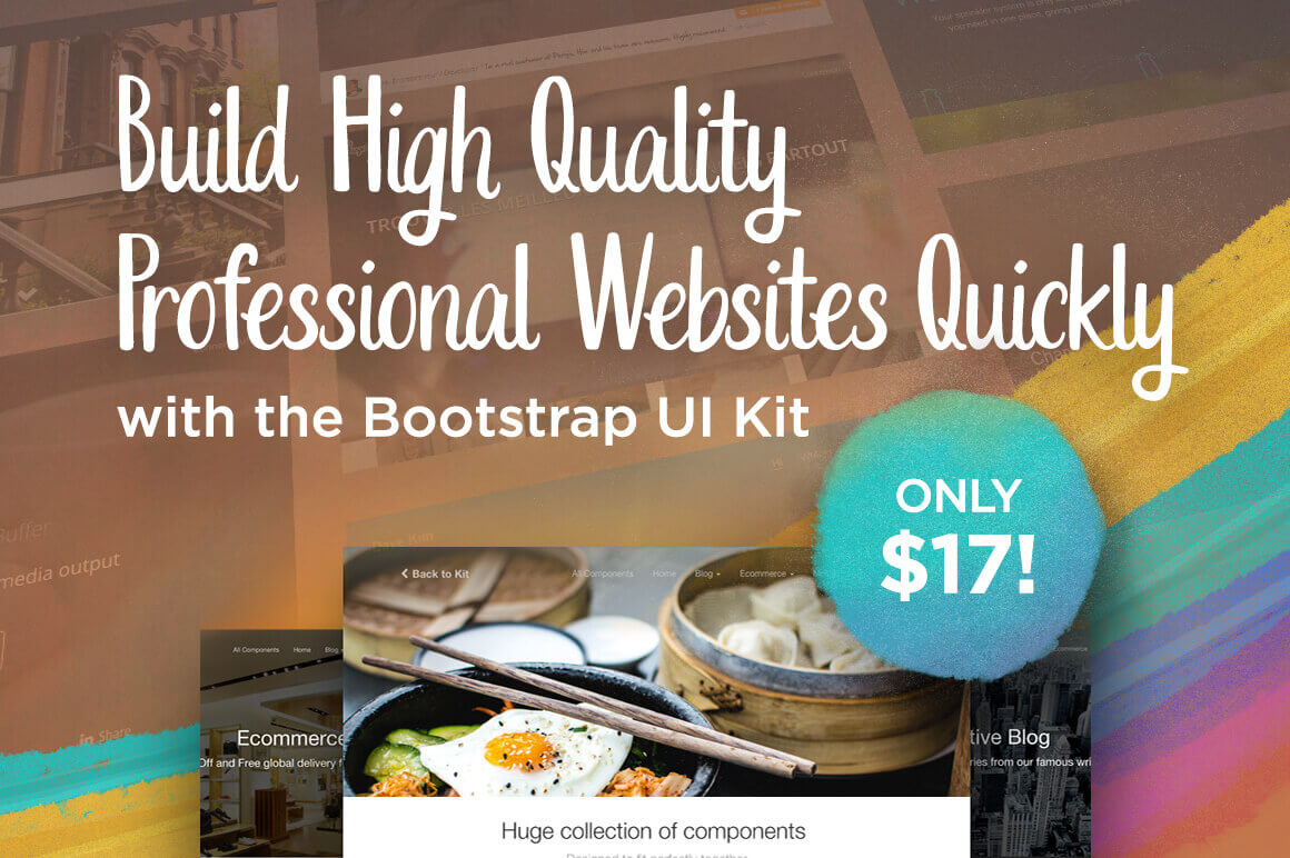 Build High Quality Professional Websites Quickly with the Bootstrap UI Kit - only $17!