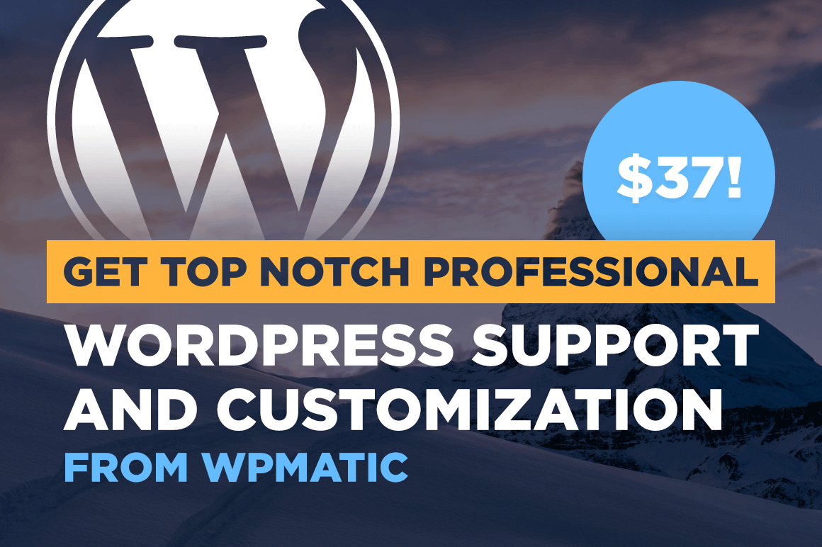 Get Top Notch Professional WordPress Support and Customization from WPmatic - $37!