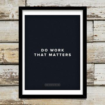 Do Work That Matter