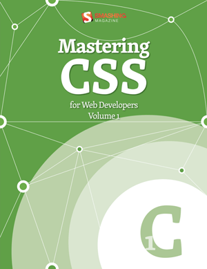 Mastering CSS Volume 1
