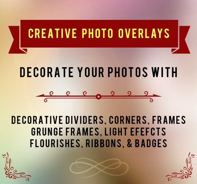 250+ Creative Photo Overlays to Enhance Your Images - only $29!