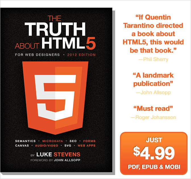 LAST DAY: The Truth About HTML5 - A No-Holds Barred eBook - only $4.99!